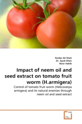 Impact of neem oil and seed extract on tomato fruit worm (H.armigera)