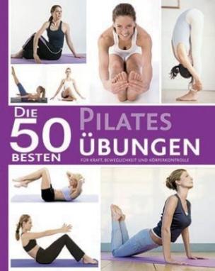 Die 50 besten Pilates-Übungen