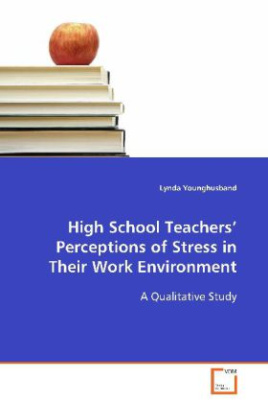 High School Teachers Perceptions of Stress in TheirWork Environment