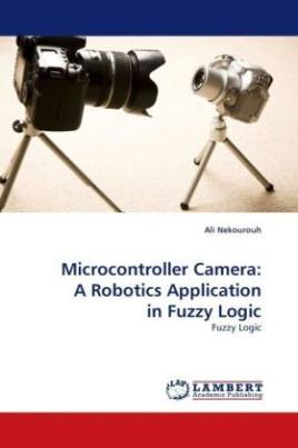 Microcontroller Camera: A Robotics Application in Fuzzy Logic