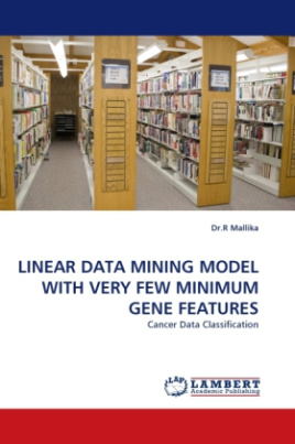 LINEAR DATA MINING MODEL WITH VERY FEW MINIMUM GENE FEATURES