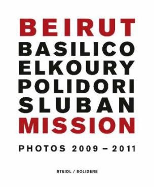 Beirut Mission. Photos 2009-2011