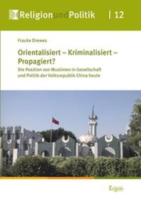 Orientalisiert - Kriminalisiert - Propagiert?