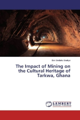 The Impact of Mining on the Cultural Heritage of Tarkwa, Ghana