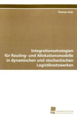 Integrationsstrategien für Routing- und Allokationsmodelle