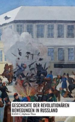 Geschichte der revolutionären Bewegungen in Russland. Bd.1