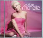 Michelle - Goodbye Michelle + The Very Best Of