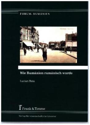 Wie Rumänien rumänisch wurde