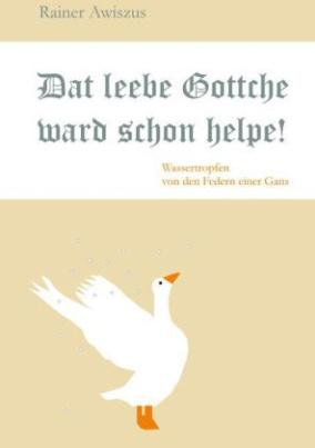 Dat leebe Gottche ward schon helpe!