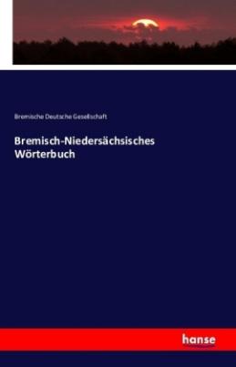 Bremisch-Niedersächsisches Wörterbuch