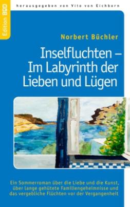 Inselfluchten - Im Labyrinth der Lieben und Lügen