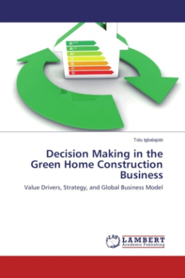 Decision Making in the Green Home Construction Business