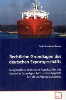 Rechtliche Grundlagen des deutschen Exportgeschäfts