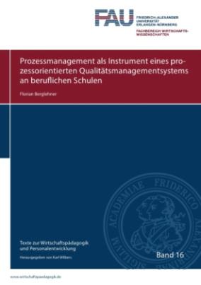 Prozessmanagement als Instrument eines prozessorientierten Qualitätsmanagementsystems an beruflichen Schulen