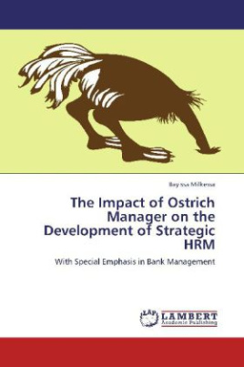 The Impact of Ostrich Manager on the Development of Strategic HRM