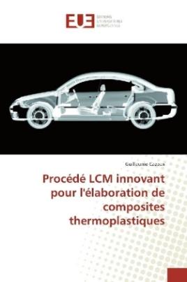 Procédé LCM innovant pour l'élaboration de composites thermoplastiques