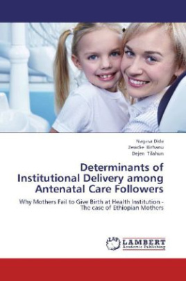 Determinants of Institutional Delivery among Antenatal Care Followers