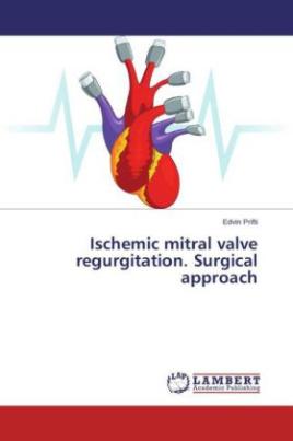 Ischemic mitral valve regurgitation. Surgical approach