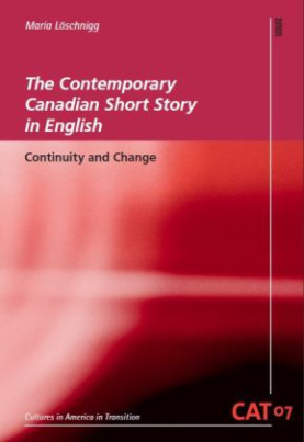 The Contemporary Canadian Short Story in English
