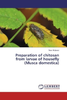 Preparation of chitosan from larvae of housefly (Musca domestica)
