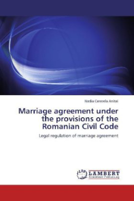 Marriage agreement under the provisions of the Romanian Civil Code