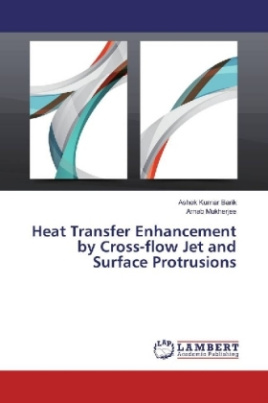 Heat Transfer Enhancement by Cross-flow Jet and Surface Protrusions