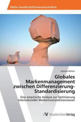 Globales Markenmanagement zwischen Differenzierung-Standardisierung