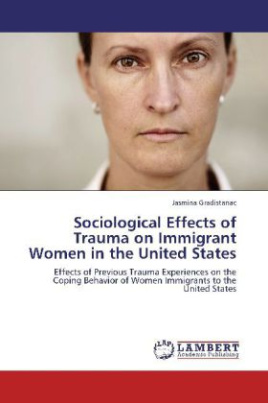 Sociological Effects of Trauma on Immigrant Women in the United States
