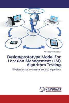 Design/prototype Model For Location Management (LM) Algorithm Testing