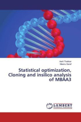 Statistical optimization, Cloning and insilico analysis of MBAA3