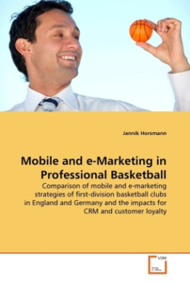 Mobile and e-Marketing in Professional Basketball