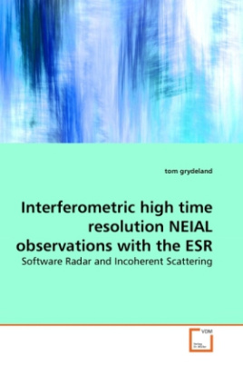 Interferometric high time resolution NEIAL observations with the ESR