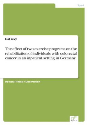 The effect of two exercise programs on the rehabilitation of individuals with colorectal cancer in an inpatient setting in Germany