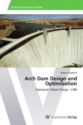 Arch Dam Design and Optimization