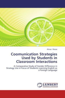 Coomunication Strategies Used by Students in Classroom Interactions