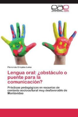 Lengua oral: obstáculo o puente para la comunicación?
