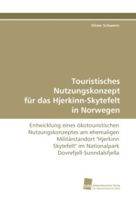 Touristisches Nutzungskonzept für das Hjerkinn-Skytefelt in Norwegen