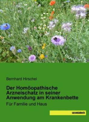 Der Homöopathische Arzneischatz in seiner Anwendung am Krankenbette