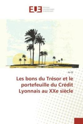 Les bons du Trésor et le portefeuille du Crédit Lyonnais au XXe siècle