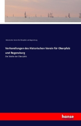Verhandlungen des Historischen Verein für Oberpfalz und Regensburg
