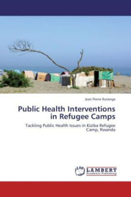 Public Health Interventions in Refugee Camps