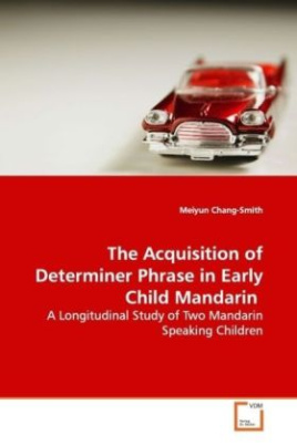 The Acquisition of Determiner Phrase in Early Child  Mandarin