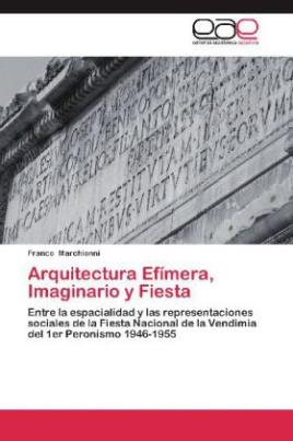 Arquitectura Efímera, Imaginario y Fiesta