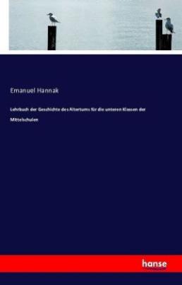 Lehrbuch der Geschichte des Altertums für die unteren Klassen der Mittelschulen