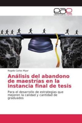 Análisis del abandono de maestrías en la instancia final de tesis