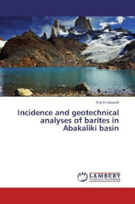 Incidence and geotechnical analyses of barites in Abakaliki basin