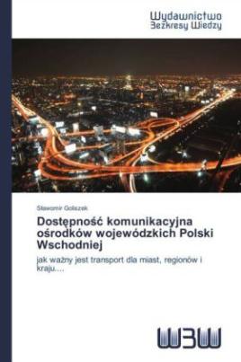 Dost pno komunikacyjna o rodków wojewódzkich Polski Wschodniej
