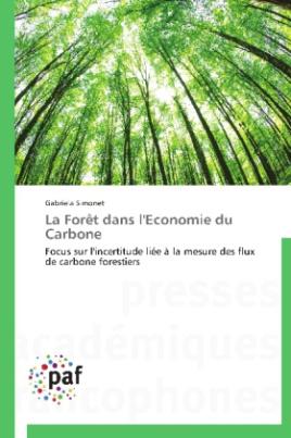 La Forêt dans l'Economie du Carbone