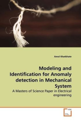 Modeling and Identification for Anomaly detection in Mechanical System