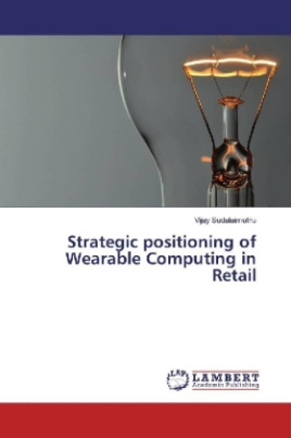 Strategic positioning of Wearable Computing in Retail